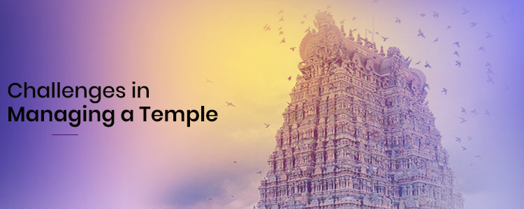 Challenges in Managing a Temple: Is there a need for Temple Management System?